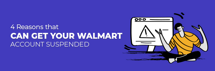Reasons you can get your Walmart account suspended