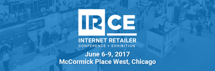 IRCE17 Internet Retailer Conference and Exhibition