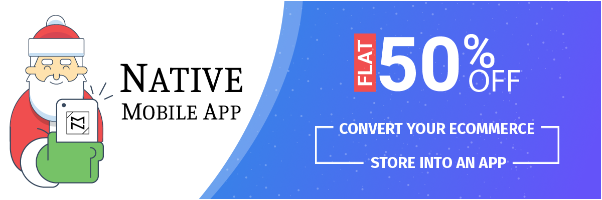 Flat 50% Off | Reform your Magento Store into a Feature-Rich Mobile App this Pre-Christmas Sale