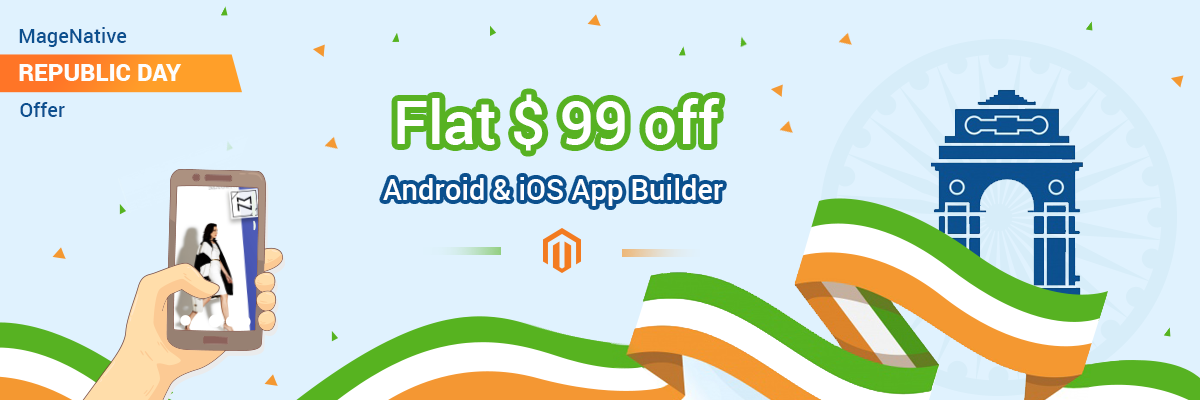 [OFFER EXTENDED] MageNative REPUBLIC DAY Offer – Flat $99 Off On Magento Mobile App