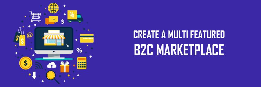 Create A Multi Featured B2C Ecommerce Marketplace