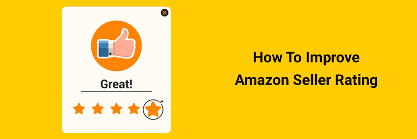 6 Tips To Improve Amazon Seller Rating