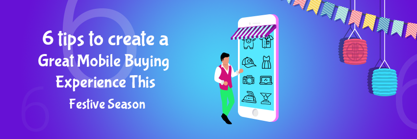 6 tips to optimize for great mobile buying experience