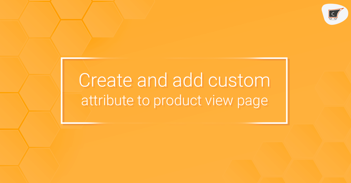 Create and add custom product attribute to product view page