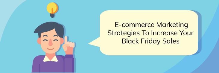 8 Marketing Strategies to Increase Your Black Friday Sales