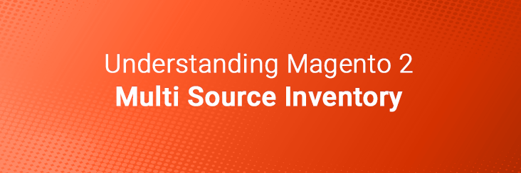 Magento 2 Multi Source Inventory
