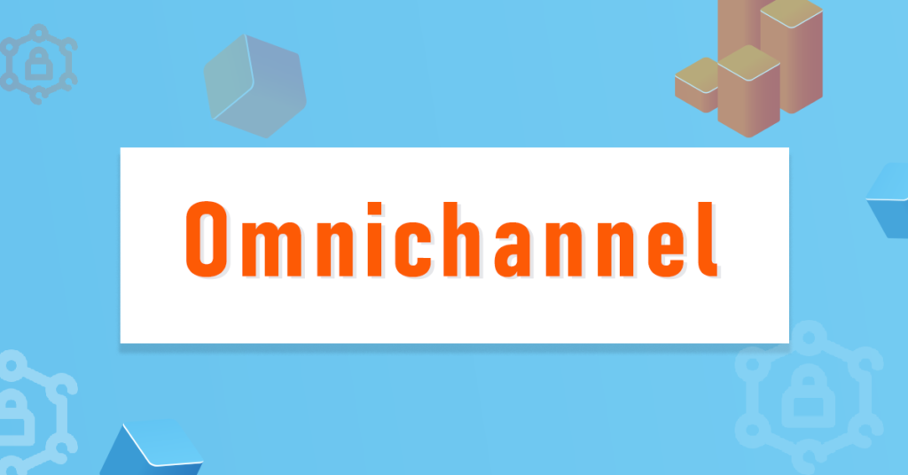 Omnichannel Mobile Commerce