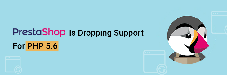 PrestaShop Is Dropping Support For PHP 5.6 | Migrate PrestaShop Store to PHP 7