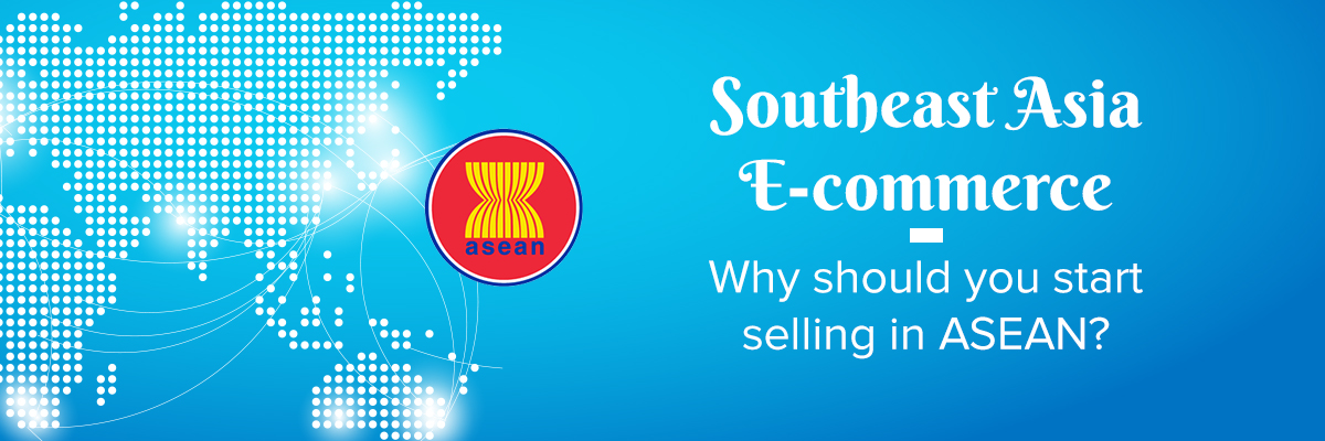Why Should You Start Selling in ASEAN?