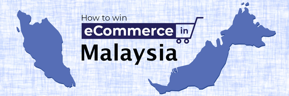 How to Win eCommerce in Malaysia?