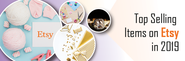 What To Sell On Etsy Explore Top Selling Items On Etsy 2019