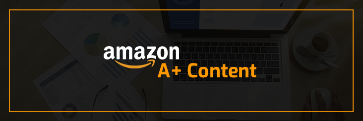 A complete guide with tips to use amazon a+ content