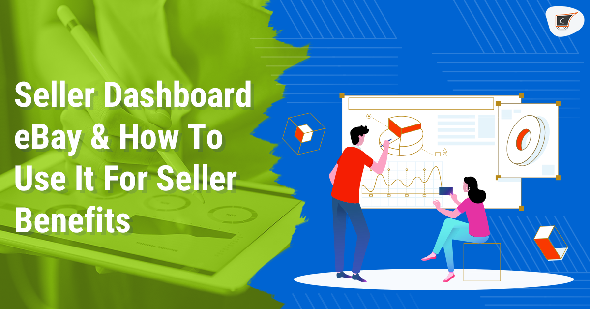 Ebay Seller Dashboard How To Use It For Seller Benefits
