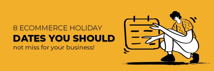 ecommerce holiday dates
