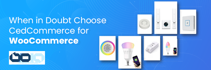 When in Doubt Choose CedCommerce for WooCommerce