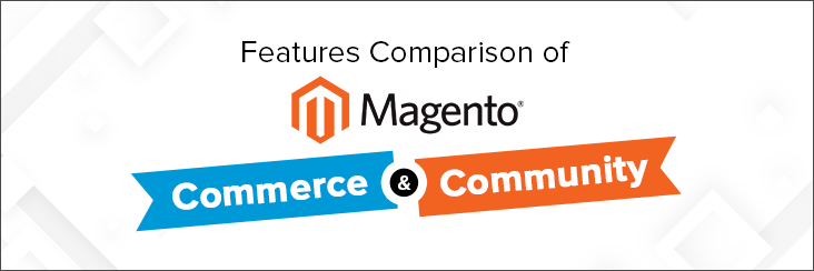 Side by Side Comparison bw Features of Magento Commerce and Magento Community