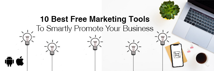 10 Best Free Marketing Tools To Smartly Promote Your Business