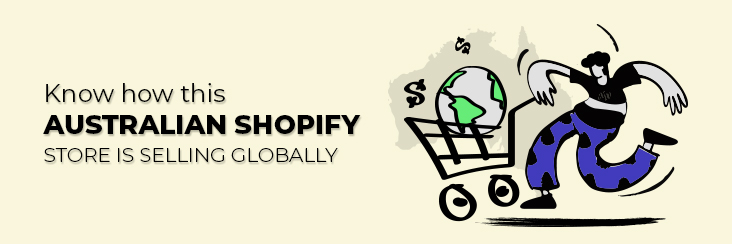 Know how this Australian Shopify store is selling globally