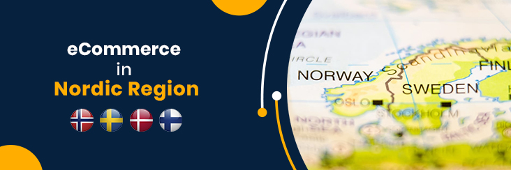A Complete Guide On eCommerce In Nordic Region Learn How To Sell On Nordic Marketplaces