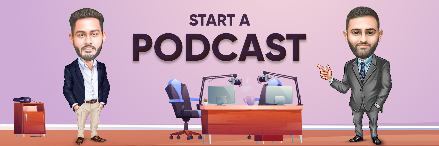 How to Start a Podcast – A Complete Guide!