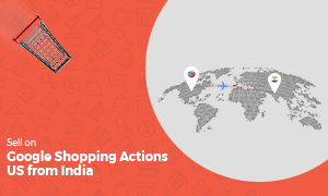 Sell on Google Shopping Actions US from India
