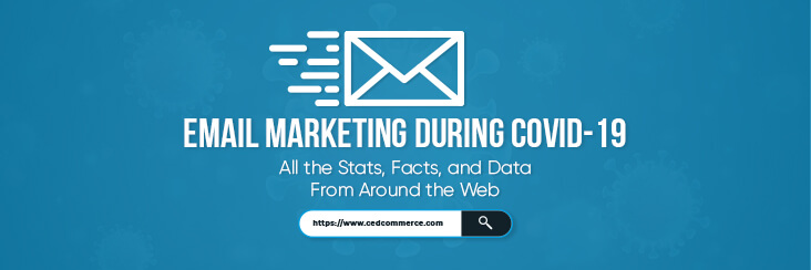 Email Marketing During COVID-19: All the Stats, Facts, and Data From Around the Web