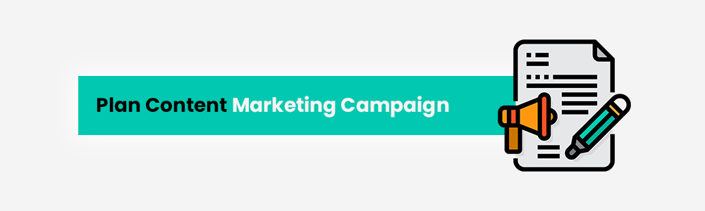 plan for content marketing campaign - 10 things sellers can do during Covid-19 lockdown