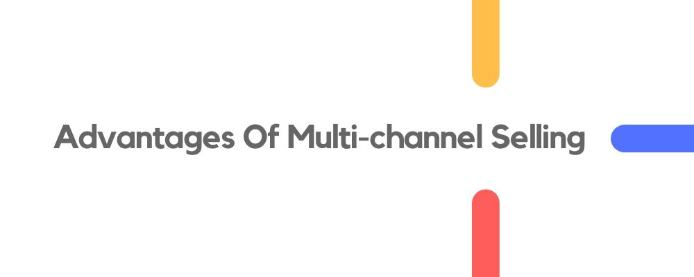 Advanatges of Multi-Channel eCommerce Retailing