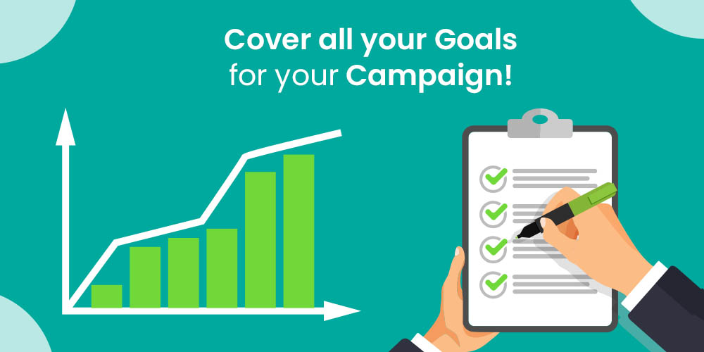 cover all your campaign goals