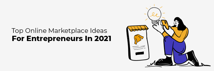 Top Online Marketplace Ideas For Entrepreneurs In 2021