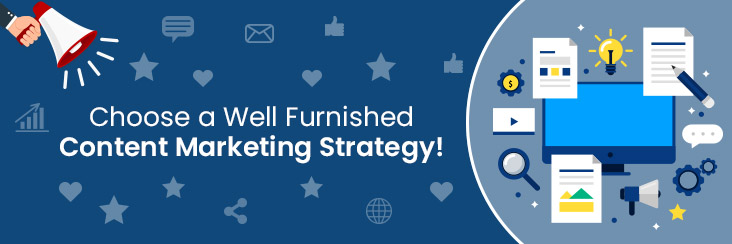 Well furnished content marketing strategy