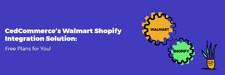 CedCommerce's Walmart Shopify integration solution
