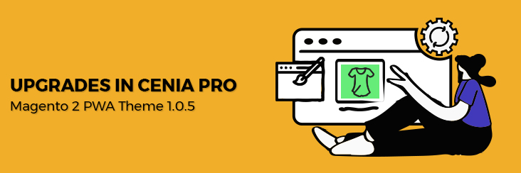 Updates & fixes to Cenia Pro 1.0.5 PWA theme for Magento