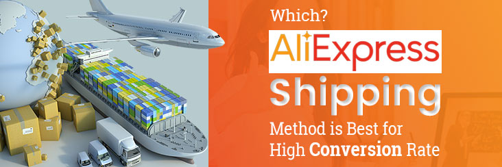 Which-AliExpress-Shipping-Method-is-Best-for-High-Conversion-Rate
