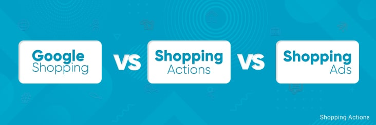 google shopping actions vs google shopping