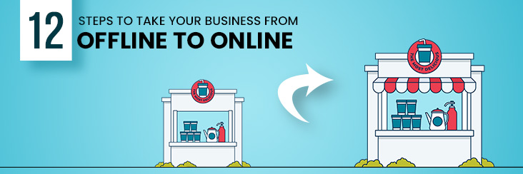 12 steps on How To Take Your Offline Business Online
