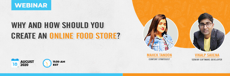 WEBINAR: Why and How Should You Create An Online Food Store
