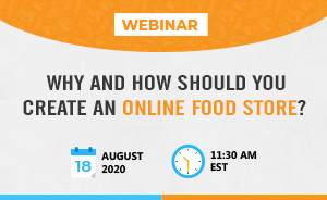 Why & How Should You Create An Online Food Store?
