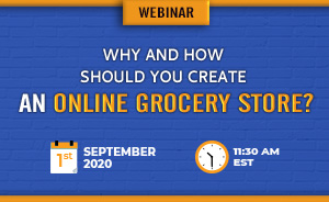 Why & how to start an online grocery store?