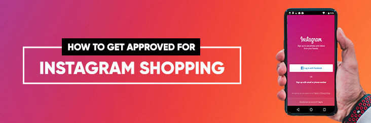 How to get approved for Instagram Shopping