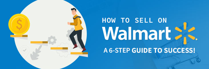 Start Selling on Walmart- Steps to become a seller