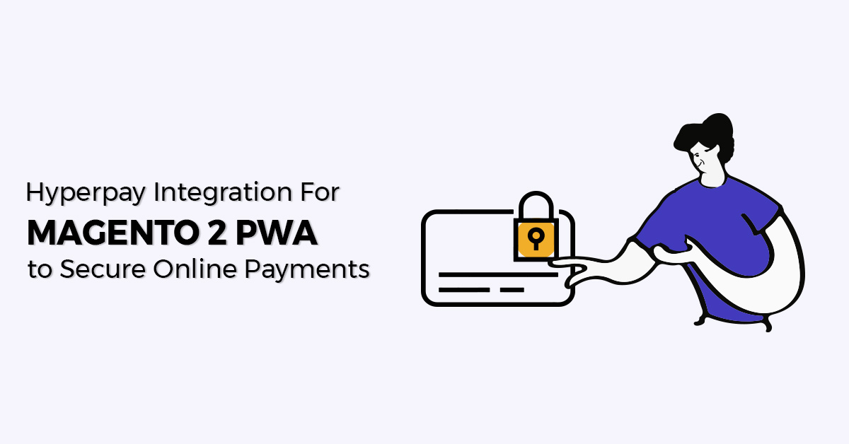 Hyperpay Integration for Magento 2 PWA to secure online payments