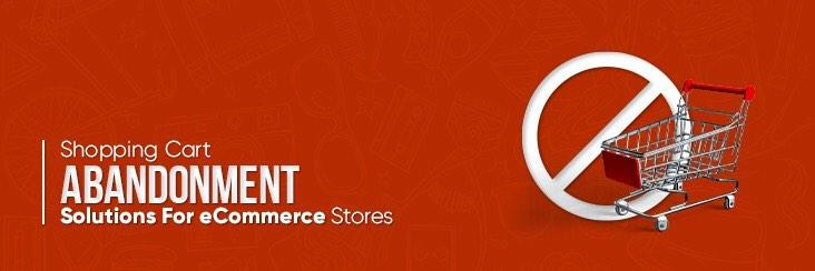 Shopping Cart Abandonment Solutions For E-commerce Stores