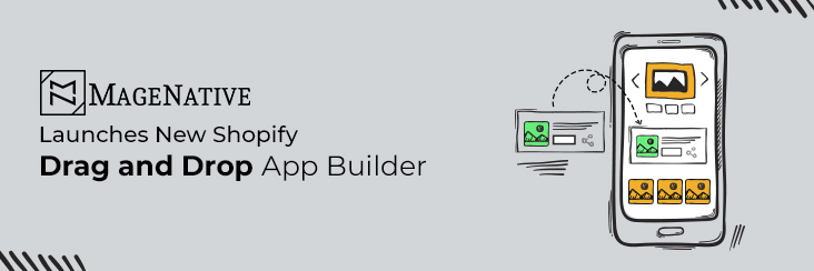MageNative Launches New Shopify Drag And Drop App Builder