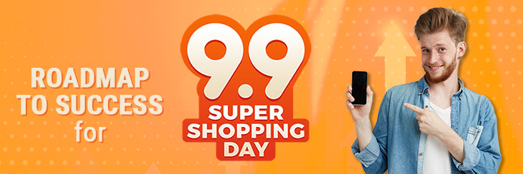 Roadmap to Success for 9.9 super shopping day