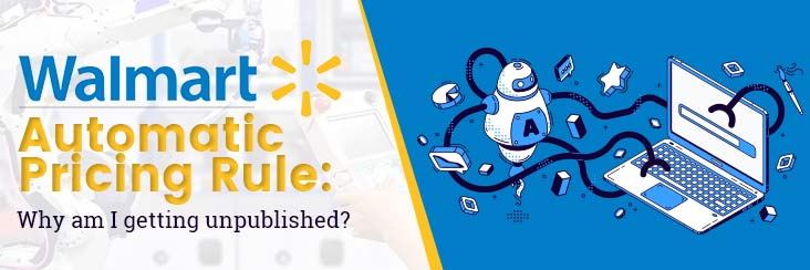 Walmart's Automatic Pricing Rule Why am I getting Unpublished