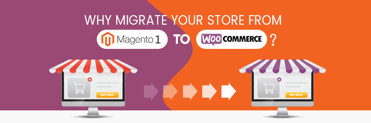 Everything you must know about migrating your store from Magento 1 to WooCommerce