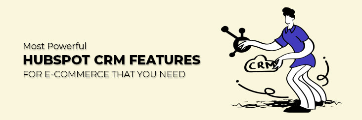 Powerful features of HubSpot CRM