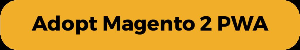 Adopt Magento 2 PWA