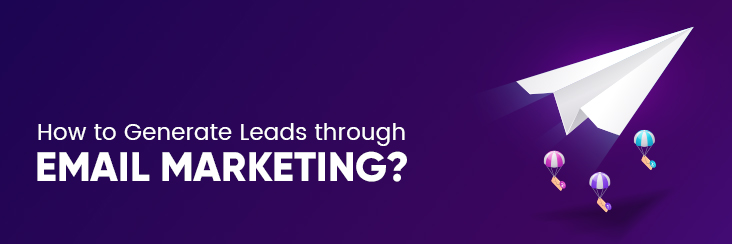 Best Email Marketing Strategies For Lead Generation
